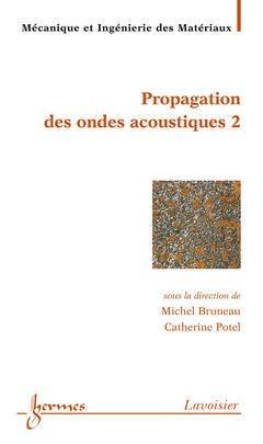 Couverture de l'ouvrage Matériaux et acoustique 2 : propagation des ondes acoustiques 2