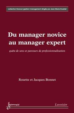 Couverture de l'ouvrage Du manager novice au manager expert : quête de sens et parcours de professionnalisation
