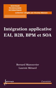 Couverture de l'ouvrage Intégration applicative EAI, B2B, BPM et SOA