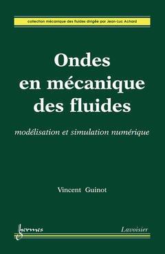 Couverture de l'ouvrage Ondes en mécanique des fluides : modélisation et simulation numérique