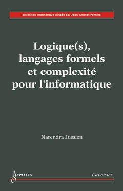 Couverture de l'ouvrage Logique(s), langages formels et complexité pour l'informatique