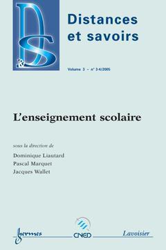 Couverture de l'ouvrage L'enseignement scolaire (Distances et savoirs Vol. 3 N° 3-4/2005)