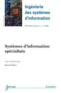 Couverture de l'ouvrage Systèmes d'information spécialisés (Ingénierie des systèmes d'information RSTI série ISI Vol. 11 N° 1/2006)