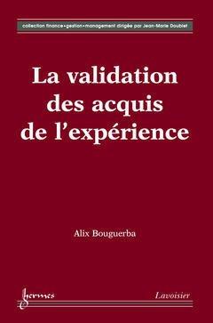 Couverture de l'ouvrage La validation des acquis de l'expérience