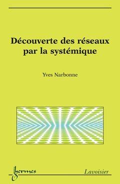 Couverture de l'ouvrage Découverte des réseaux par la systémique