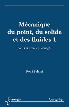 Couverture de l'ouvrage Mécanique du point, du solide et des fluides 1