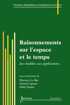 Couverture de l'ouvrage Raisonnements sur l'espace et le temps : des modèles aux applications