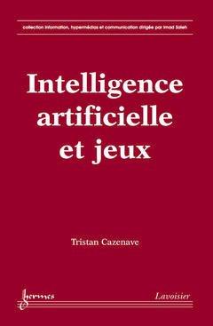 Couverture de l'ouvrage Intelligence artificielle et jeux