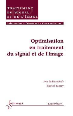 Couverture de l'ouvrage Optimisation en traitement du signal et de l'image