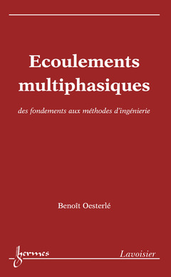 Couverture de l'ouvrage Écoulements multiphasiques : des fondements aux méthodes d'ingénierie