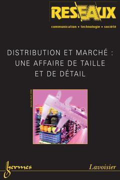 Couverture de l'ouvrage Distribution et marché : une affaire de taille et de détail (Réseaux Vol. 24 N° 135-136/2006)