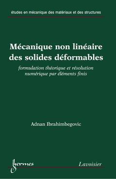 Couverture de l'ouvrage Mécanique non linéaire des solides déformables : formulation théorique et résolution numérique par éléments finis
