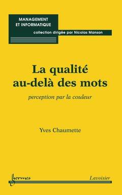Couverture de l'ouvrage La qualité au-delà des mots : perception par la couleur