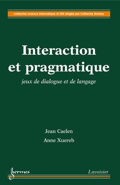 Couverture de l'ouvrage Interaction et pragmatique : jeux de dialogue et de langage