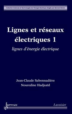 Couverture de l'ouvrage Lignes et réseaux électriques 1