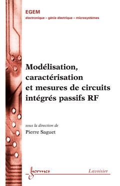 Couverture de l'ouvrage Modélisation, caractérisation et mesures de circuits intégrés passifs RF