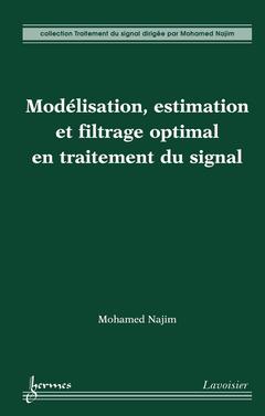 Couverture de l'ouvrage Modélisation, estimation et filtrage optimal en traitement du signal