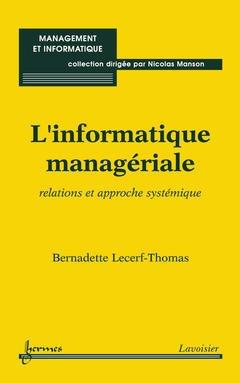 Couverture de l'ouvrage L'informatique managériale : relations et approche systémique