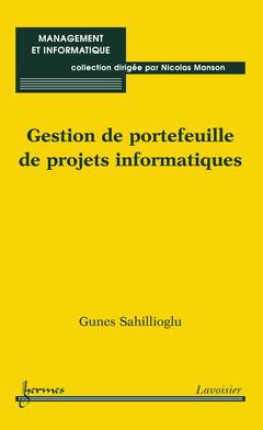 Couverture de l'ouvrage Gestion de portefeuille de projets informatiques