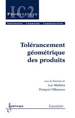 Couverture de l'ouvrage Tolérancement géométrique des produits