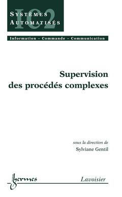 Couverture de l'ouvrage Supervision des procédés complexes