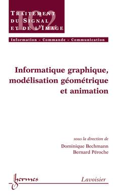 Couverture de l'ouvrage Informatique graphique, modélisation géométrique et animation