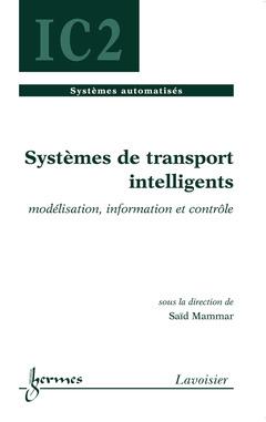 Couverture de l'ouvrage Systèmes de transport intelligents : modélisation, information et contrôle
