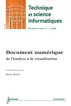 Couverture de l'ouvrage Document numérique : de l'analyse à la visualisation (Technique et science informatiques RSTI série TSI Vol. 25 N° 4/2006)