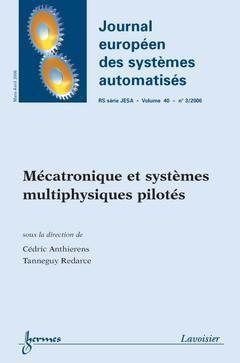 Mecatronique Et Systemes Multiphysiques Pilotes Journal Europeen Des Systemes Automatises Rs Serie Jesa Vol 40 N 3 2006 Anthierens Cedric Redarce Tanneguy