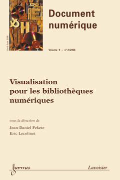 Couverture de l'ouvrage Visualisation pour les bibliothèques numériques (Document numérique Vol. 9 N° 2/2006)