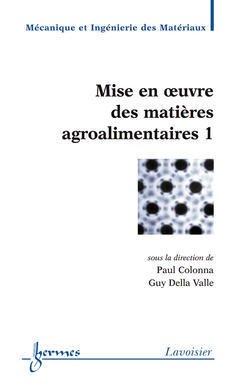 Couverture de l'ouvrage Mise en oeuvre des matières agroalimentaires 1