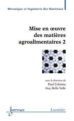 Couverture de l'ouvrage Mise en oeuvre des matières agroalimentaires 2