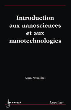 Couverture de l'ouvrage Introduction aux nanosciences et aux nanotechnologies