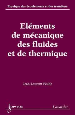 Couverture de l'ouvrage Éléments de mécanique des fluides et de thermique (Physique des écoulements et des transferts Vol. 2)