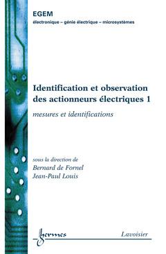 Couverture de l'ouvrage Identification et observation des actionneurs électriques 1 : mesures et identification