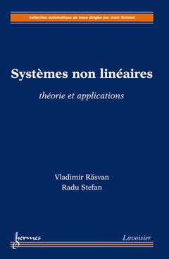 Couverture de l'ouvrage Systèmes non linéaires : théorie et applications