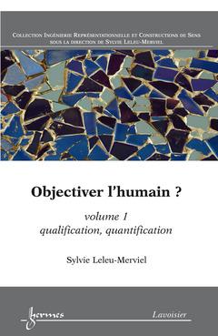 Couverture de l'ouvrage Objectiver l'humain ? Volume 1