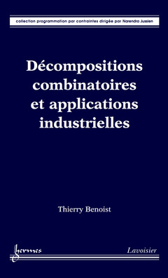 Couverture de l'ouvrage Décompositions combinatoires et applications industrielles