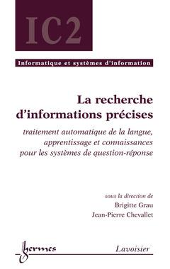 Couverture de l'ouvrage La recherche d'informations précises : traitement automatique de la langue,...