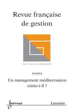 Couverture de l'ouvrage Revue française de gestion Vol. 32 N° 166 août-septembre 2006 : un management méditerranéen existe-t-il?