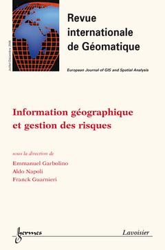 Couverture de l'ouvrage Information géographique et gestion des risques (Revue internationale de Géomatique Vol. 16 N° 3-4/2006)