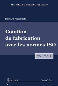 Couverture de l'ouvrage Cotation de fabrication avec les normes ISO