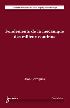 Couverture de l'ouvrage Fondements de la mécanique des milieux continus