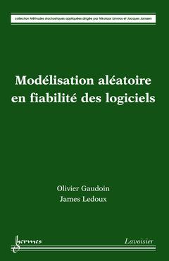 Couverture de l'ouvrage Modélisation aléatoire en fiabilité des logiciels