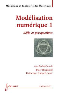 Couverture de l'ouvrage Modélisation numérique 1 : défis et perspectives