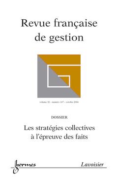 Couverture de l'ouvrage Revue française de gestion Vol. 32 N° 167 Octobre 2006 : Les stratégies collectives à l'épreuve des faits