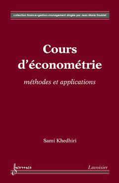 Couverture de l'ouvrage Cours d'économétrie : méthodes et applications