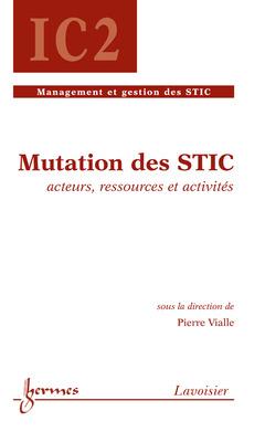 Couverture de l'ouvrage Mutation des STIC : acteurs, ressources et activités