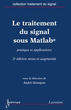 Couverture de l'ouvrage Le traitement du signal sous Matlab (2° édition revue et augmentée)