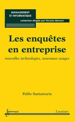 Couverture de l'ouvrage Les enquêtes en entreprise : nouvelles technologies, nouveaux usages